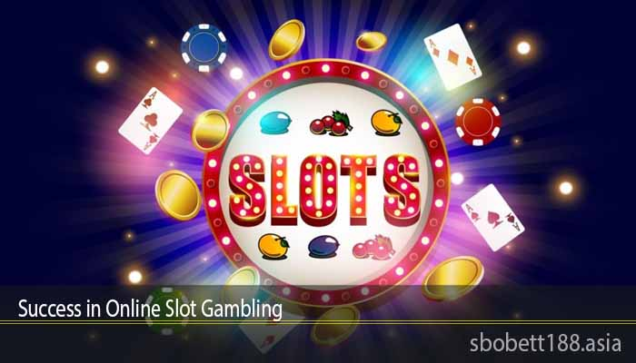 Success in Online Slot Gambling